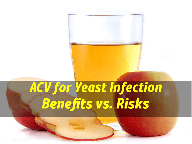 Apple Cider Vinegar For Yeast Infection: Benefits vs